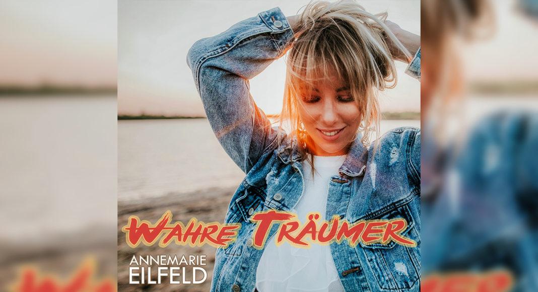 Annemarie Eilfeld - Wahre Träumer